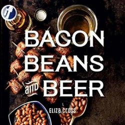 bacon beans and beer